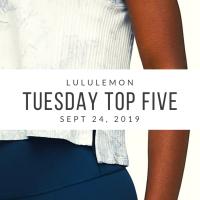 lululemon Tuesday Top 5 (9/24/19)