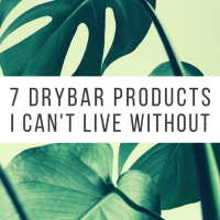 7 Drybar Products I Can't Live Without