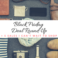 Black Friday Deal Round-Up + The 5 BF Sales I Can't Wait to Shop