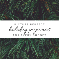 Picture Perfect Holiday PJs for Every Budget