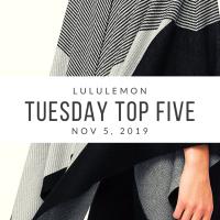 lululemon Tuesday Top 5 (11/5/19)